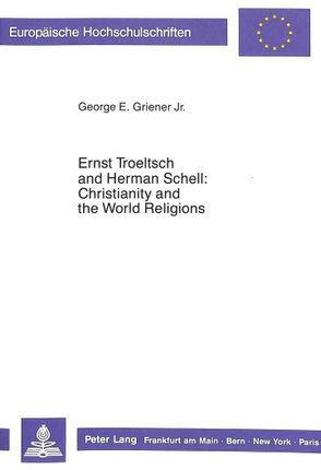 Ernst Troeltsch and Herman Schell: Christianity and the World Religions