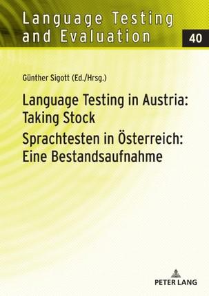 Language Testing in Austria: Taking Stock/Sprachtesten in Österreich: Eine Bestandsaufnahme