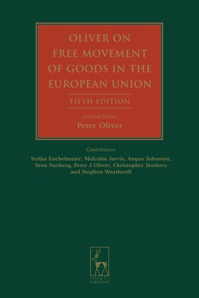 Oliver on Free Movement of Goods in the European Union
