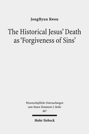 The Historical Jesus' Death as 'Forgiveness of Sins'