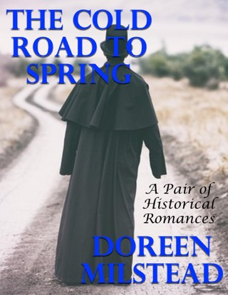 The Cold Road to Spring: A Pair of Historical Romances