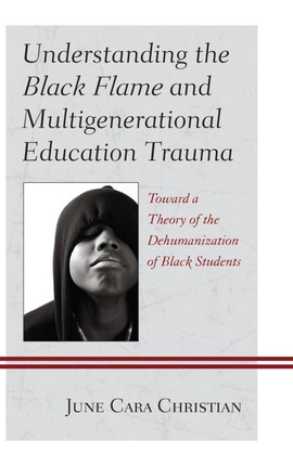 Understanding the Black Flame and Multigenerational Education Trauma