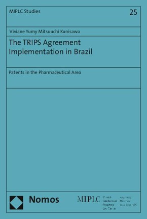 The TRIPS Agreement Implementation in Brazil