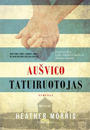 AUŠVICO TATUIRUOTOJAS: tikra Leilo Sokolovo meilės ir išlikimo drama, nušviečianti dangiška vilties šviesa net tamsiausiomis žmonijos istorijos akimirkomis