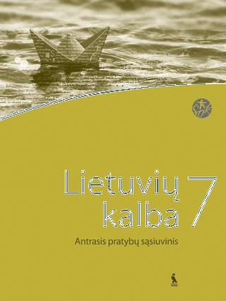 Lietuvių kalba. Antrasis pratybų sąsiuvinis VII klasei (ŠOK)