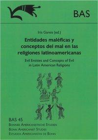Entidades maléficas y conceptos del mal en las religiones latinoamericanas