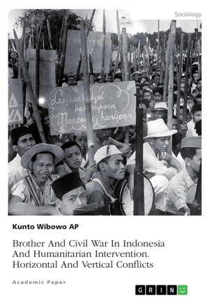 Brother And Civil War In Indonesia And Humanitarian Intervention. Horizontal And Vertical Conflicts
