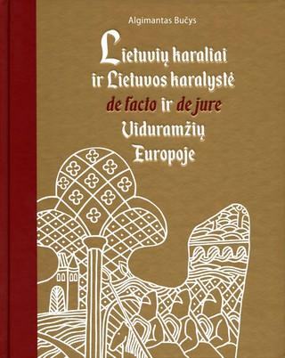 Lietuvių karaliai ir Lietuvos karalystė de facto ir de jure viduramžių Europoje