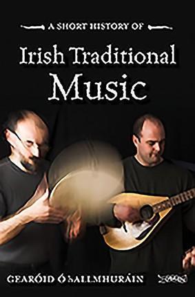 A Short History of Irish Traditional Music