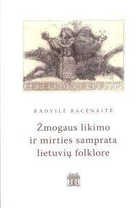 Žmogaus likimo ir mirties samprata lietuvių folklore