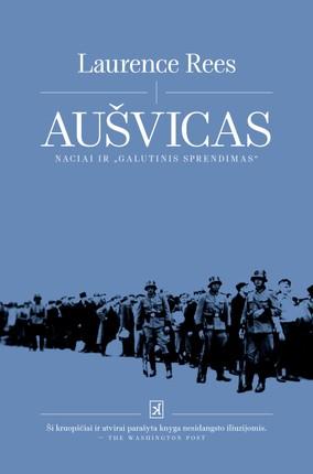 """Aušvicas: naciai ir """"Galutinis sprendimas"""""""