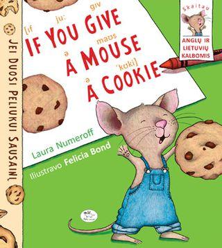 Jei duosi peliukui sausainį (anglų – lietuvių kalbomis)