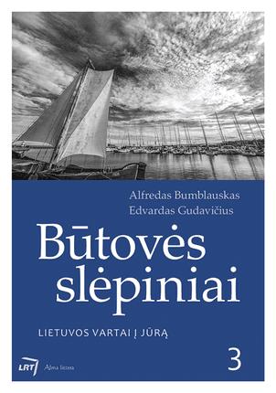 Būtovės slėpiniai. Lietuvos vartai į jūrą