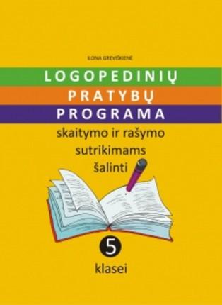 Logopedinių pratybų programa skaitymo ir rašymo sutrikimams šalinti 5 klasei