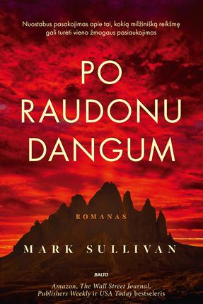 PO RAUDONU DANGUM. Pasaulinis bestseleris jau lietuviškai! Tikrais įvykiais paremta sukrečianti istorija apie jauno italo žygdarbį Antrojo pasaulinio karo metais