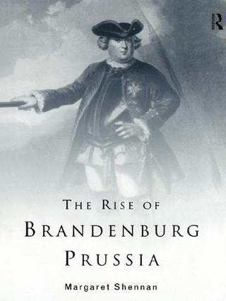 The Rise of Brandenburg-Prussia