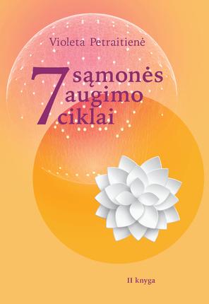 7 sąmonės augimo ciklai. 2 knyga