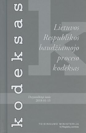 Lietuvos Respublikos baudžiamojo proceso kodeksas. Devynioliktoji laida 2018 m. sausio 15 d.