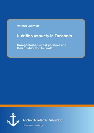 Nutrition security in Tanzania: Orange-fleshed sweet potatoes and their contribution to health