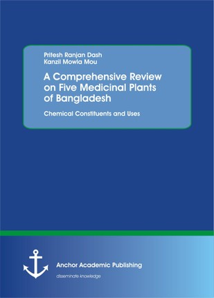 A Comprehensive Review on Five Medicinal Plants of Bangladesh. Chemical Constituents and Uses