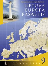Lietuva. Europa. Pasaulis. Geografija. Vadovėlis IX klasei