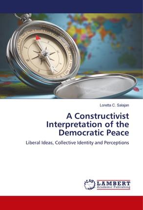 A Constructivist Interpretation of the Democratic Peace