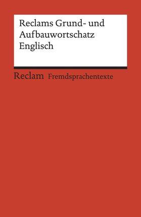 Reclams Grund- und Aufbauwortschatz Englisch