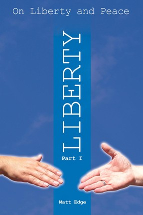 On Liberty and Peace - Part 1