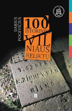 100 istorinių Vilniaus reliktų