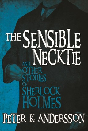 Sensible Necktie and Other Stories of Sherlock Holmes