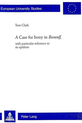 A Case for Irony in Beowulf,