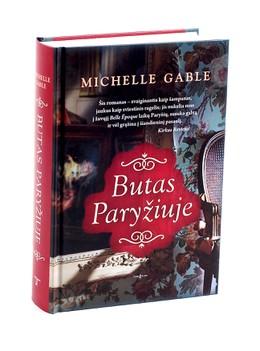 Butas Paryžiuje. Paryžius, meilė ir dviejų moterų istorijos, supinančios praeitį ir dabartį