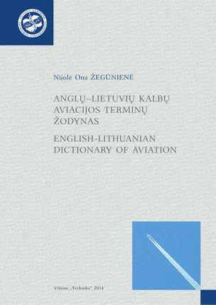 Anglų–lietuvių kalbų aviacijos terminų žodynas. English-Lithuanian dictionary of aviation