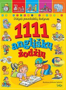 1111 angliškų žodžių: didysis paveikslėlių žodynas