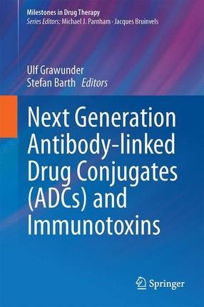 Next Generation Antibody Drug Conjugates (ADCs) and Immunotoxins
