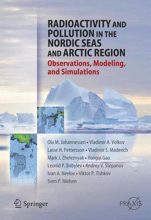 Radioactivity and Pollution in the Nordic Seas and Arctic