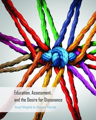 Education, Assessment, and the Desire for Dissonance