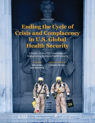 Ending the Cycle of Crisis and Complacency in U.S. Global Health Security