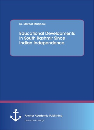 Educational Developments in South Kashmir Since Indian Independence