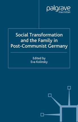 Social Transformation and the Family in Post-Communist Germany