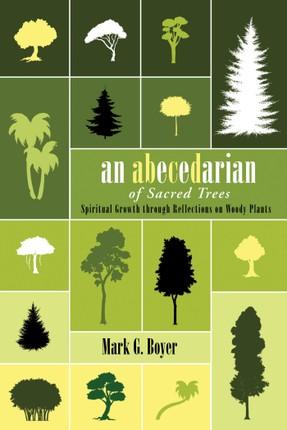 An Abecedarian of Sacred Trees