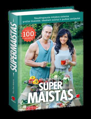 SUPERMAISTAS. Produktai ir jų deriniai maksimaliam kūno efektyvumui + daugiau nei 100 receptų, kurie padės pasiekti superformą per 6 savaites!