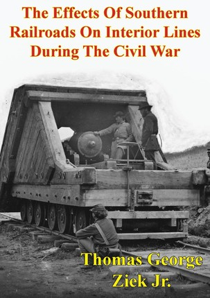Effects Of Southern Railroads On Interior Lines During The Civil War