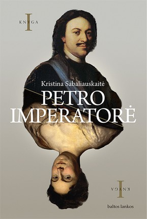 PETRO IMPERATORĖ: naujas Kristinos Sabaliauskaitės romanas
