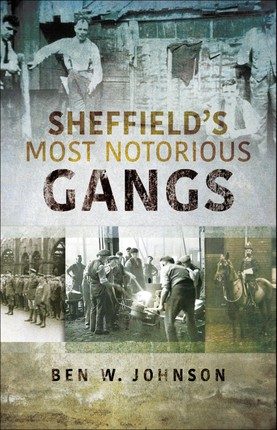 Sheffield's Most Notorious Gangs
