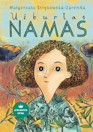 UŽBURTAS NAMAS: nominuota tarptautinės vaikų ir jaunimo literatūros asociacijos (IBBY) už reikšmingiausią ir meniškiausią metų vertimą vaikams
