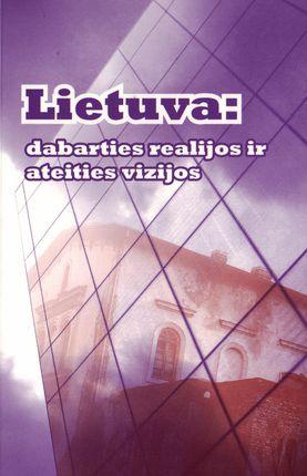 Lietuva: dabarties realijos ir ateities vizijos