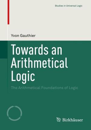 Towards an Arithmetical Logic