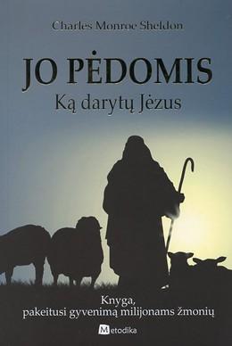 Jo pėdomis. Ką darytų Jėzus
