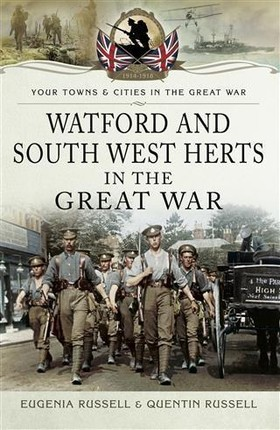 Watford and South West Herts in the Great War